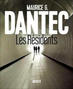 Maurice G. Dantec - Les Résidents